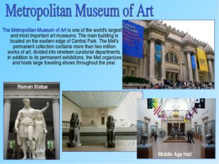 The Metropolitan Museum of Art is one of the world's largest and most import