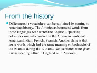 From the history Differences in vocabulary can be explained by turning to Ame