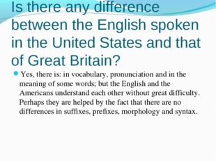Is there any difference between the English spoken in the United States and t