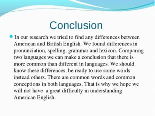 Conclusion In our research we tried to find any differences between American