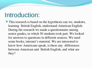 Introduction: This research is based on the hypothesis can we, students, lear