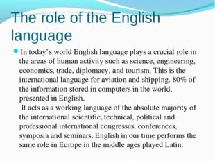The role of the English language In today's world English language plays a cr