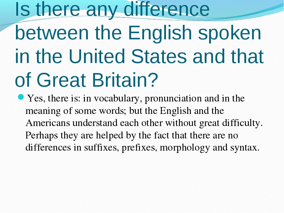 Is there any difference between the English spoken in the United States and t...
