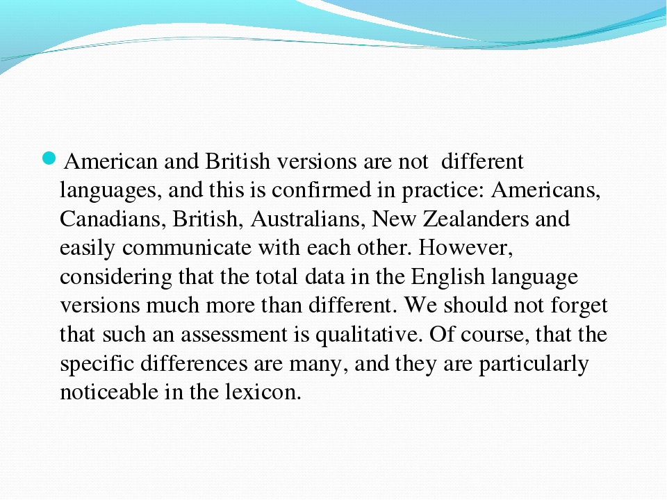 American and British versions are not different languages, and this is confir...