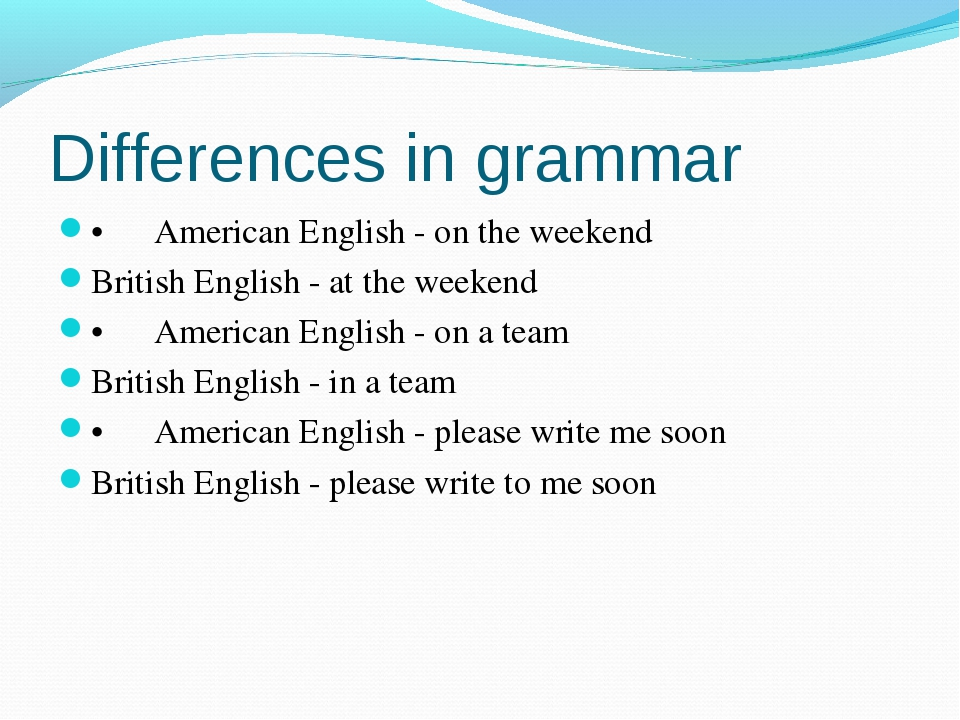 american vs english grammar Structures, mechanics, and grammar points  office of english language programs  epartment of s tate office of english language programs developing writing writing skills practice book for efl patricia wilcox peterson originally published in 1982, materials development and review branch the english language programs division united.
