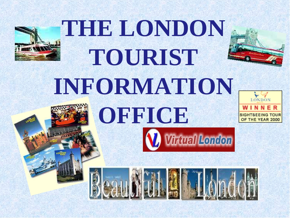 THE LONDON TOURIST INFORMATION OFFICE