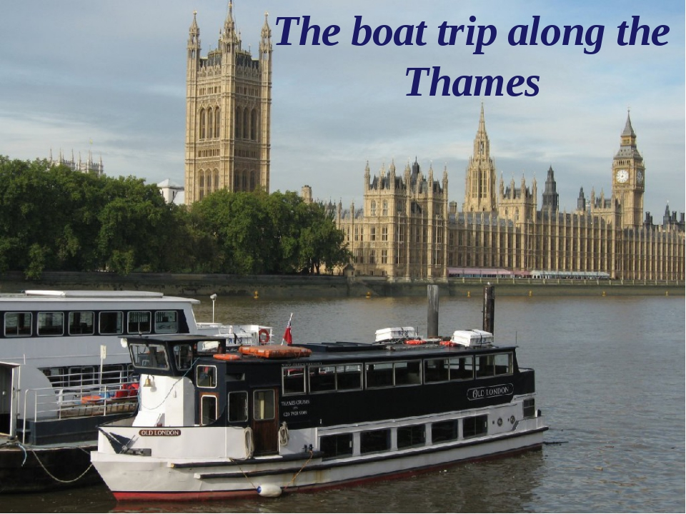 The boat trip along the Thames
