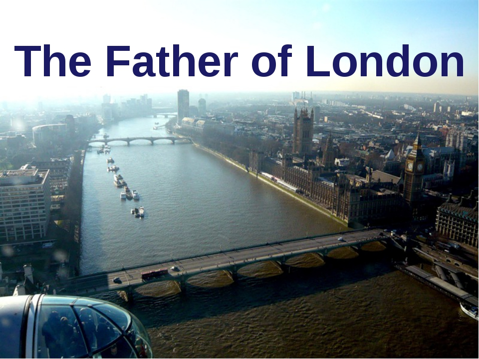 The Father of London