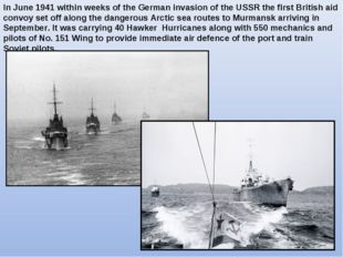 In June 1941 within weeks of the German invasion of the USSR the first Britis