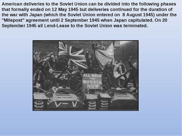 American deliveries to the Soviet Union can be divided into the following pha...