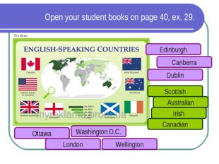 Open your student books on page 40, ex. 29. Ottawa London Washington D.C. Wel