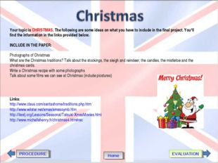 PROCEDURE EVALUATION Home Your topic is CHRISTMAS. The following are some ide