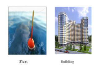 Float Building