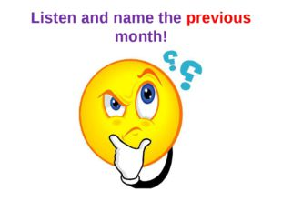 Listen and name the previous month!