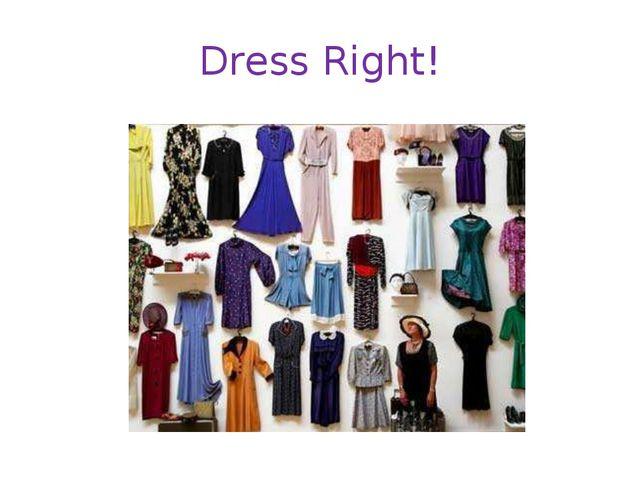 Dress Right!