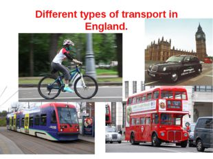 Different types of transport in England.