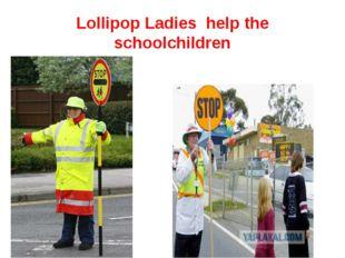 Lollipop Ladies help the schoolchildren