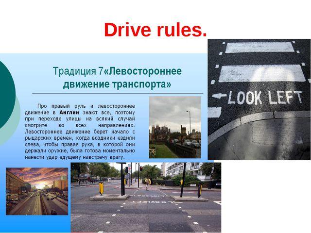 Drive rules.