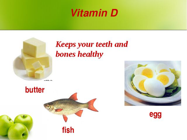 Vitamin D butter fish egg Keeps your teeth and bones healthy