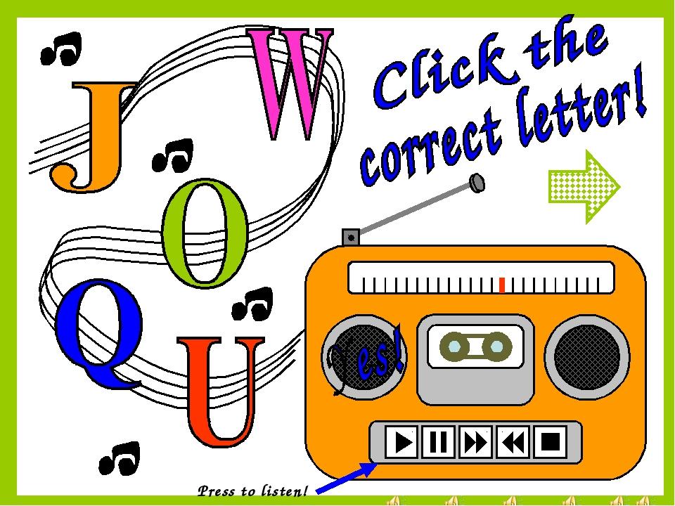 Press to listen!