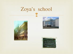 Zoya's school 