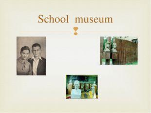 School museum 