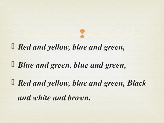 Red and yellow, blue and green, Blue and green, blue and green, Red and yello...
