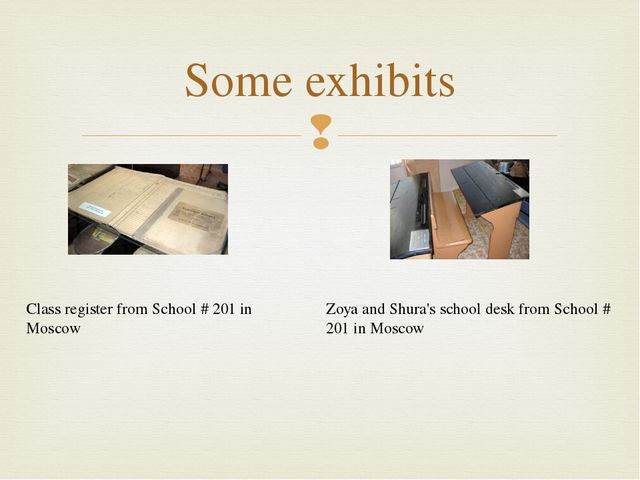 Some exhibits Class register from School # 201 in Moscow Zoya and Shura's sch...