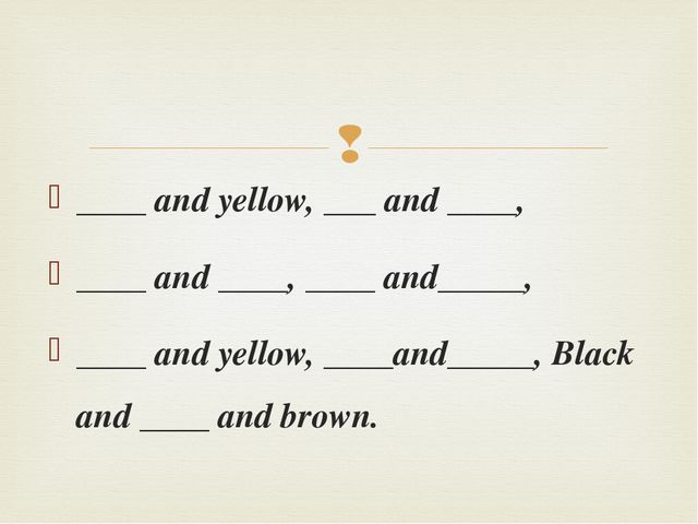 ____ and yellow, ___ and ____, ____ and ____, ____ and_____, ____ and yellow,...