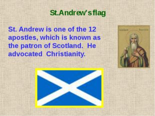 St.Patrick's flag St.Patrick is the first bishop of the Irish Christian churc