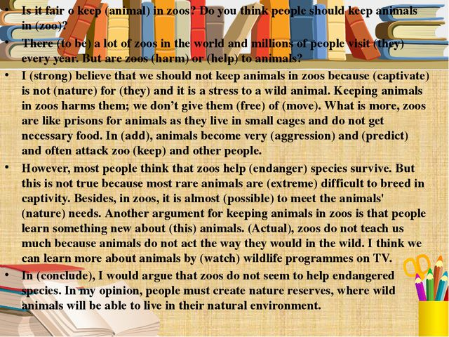 Is it fair o keep (animal) in zoos? Do you think people should keep animals i...