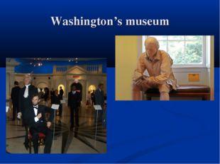 Washington's museum