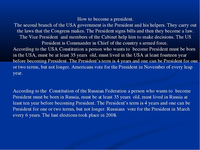 How to become a president. The second branch of the USA government is the Pre...