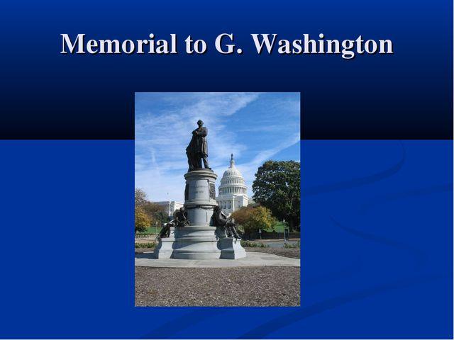Memorial to G. Washington