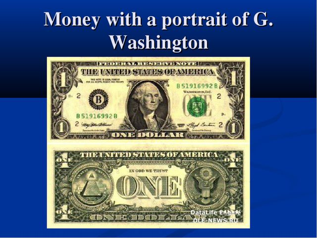 Money with a portrait of G. Washington