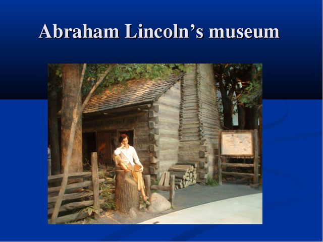 Abraham Lincoln's museum