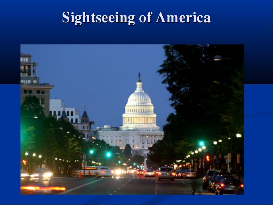 Sightseeing of America