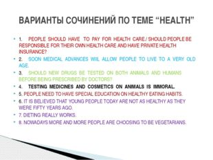 1.PEOPLE SHOULD HAVE TO PAY FOR HEALTH CARE./ SHOULD PEOPLE BE RESPONSIBLE F