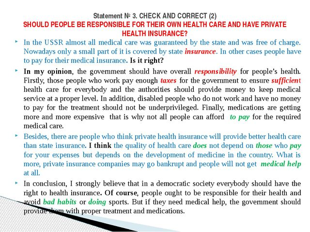 In the USSR almost all medical care was guaranteed by the state and was free...