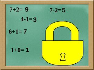 7+2= 6+1= 7-2= 4-1= 1+0= 9 7 5 3 1