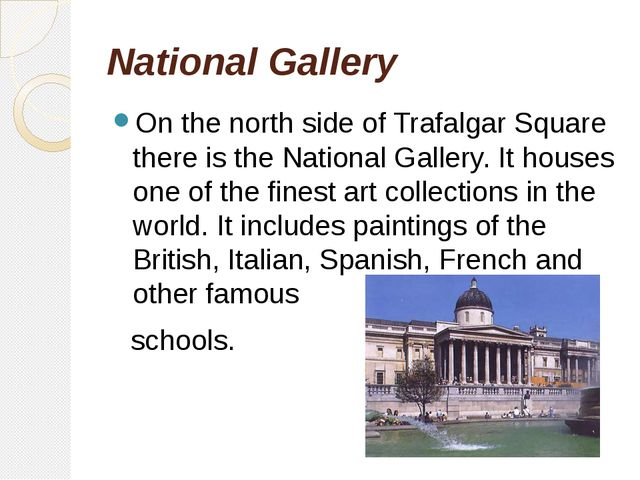 National Gallery On the north side of Trafalgar Square there is the National...
