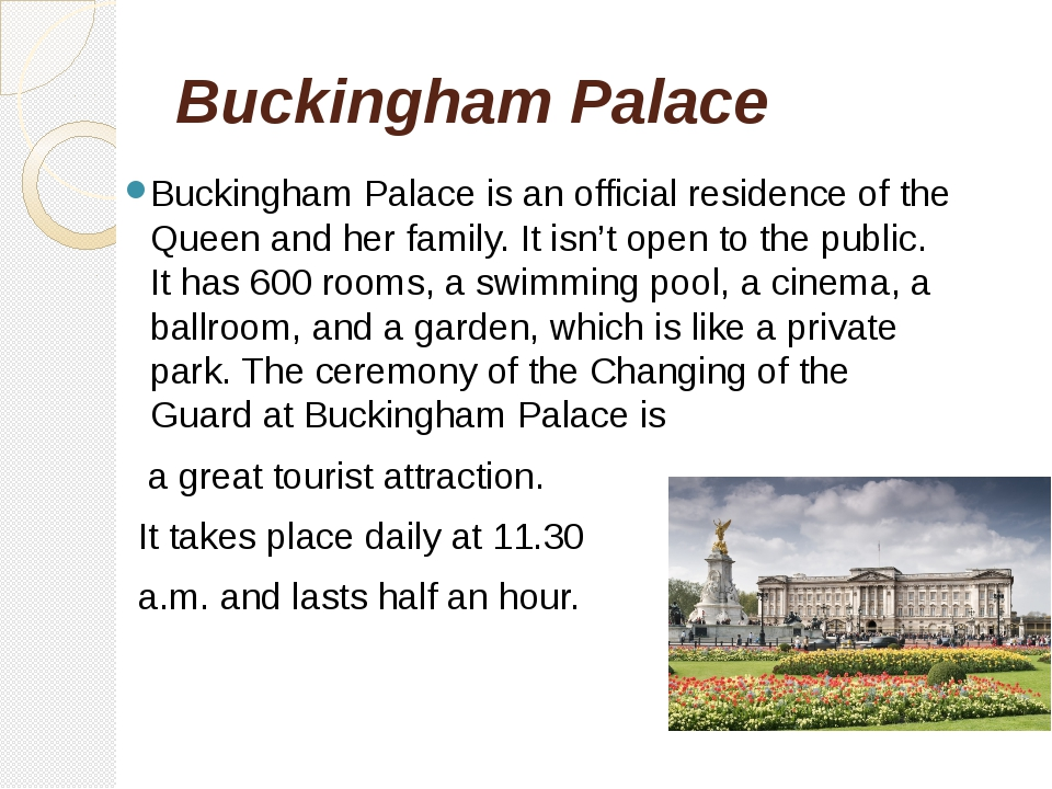 Buckingham Palace Buckingham Palace is an official residence of the Queen and...