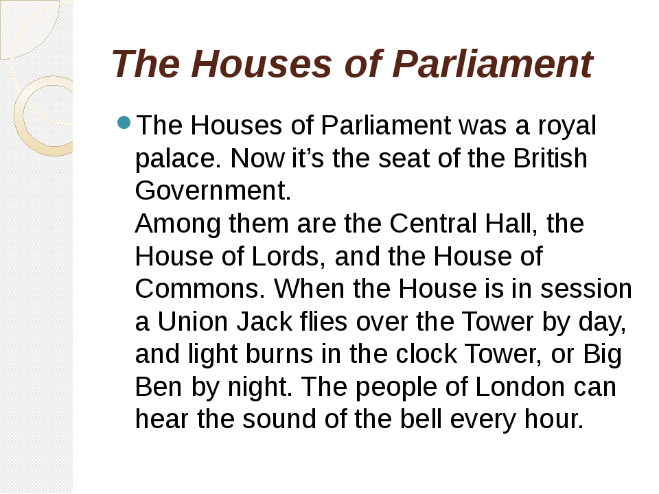 The Houses of Parliament The Houses of Parliament was a royal palace. Now it'...