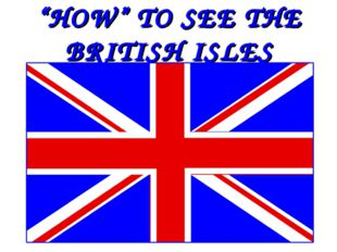 """HOW"" TO SEE THE BRITISH ISLES"