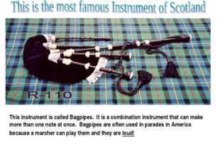 This instrument is called Bagpipes. It is a combination instrument that can m