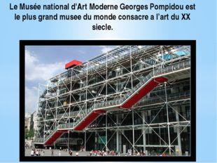 Le Musée national d'Art Moderne Georges Pompidou est le plus grand musee du m