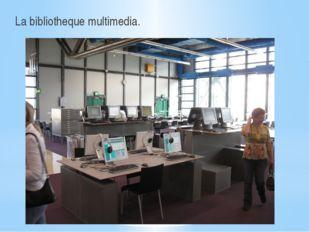 La bibliotheque multimedia.