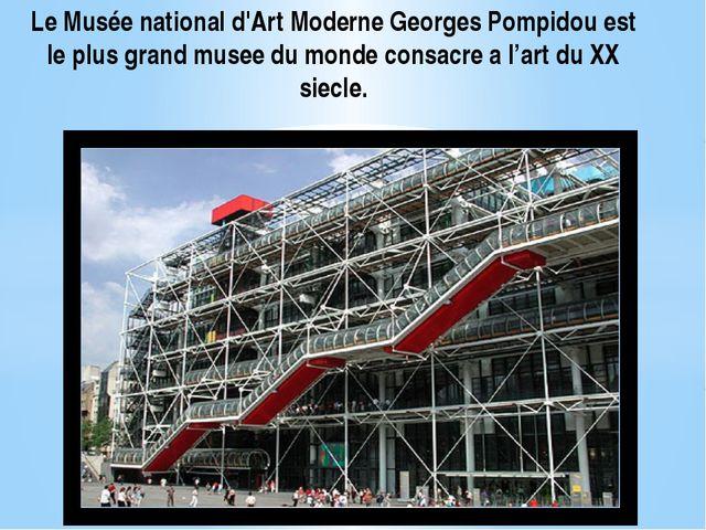 Le Musée national d'Art Moderne Georges Pompidou est le plus grand musee du m...