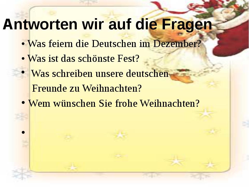 • Was feiern die Deutschen im Dezember? • Was ist das schönste Fest? Was schr...