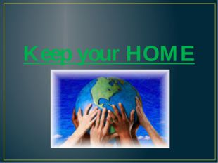 Keep your HOME